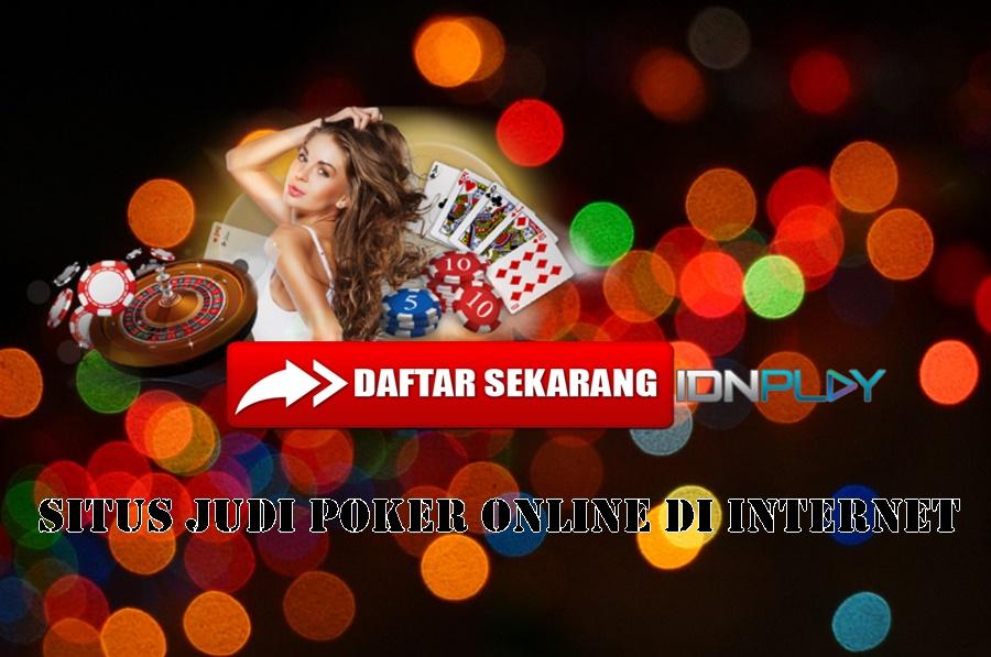 Situs Judi Poker Online Di Internet